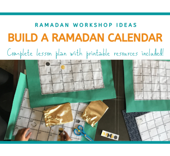 Ramadan Workshop Ideas: Build a Ramadan Calendar & learn everything you need to learn about the month