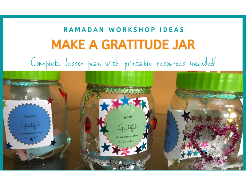 Ramadan Workshop Series Make A Gratitude Jar Makkahcentric Education