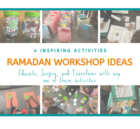 Ramadan Workshop Ideas: 4 powerful Ramadan workshop activities to use throughout the month.