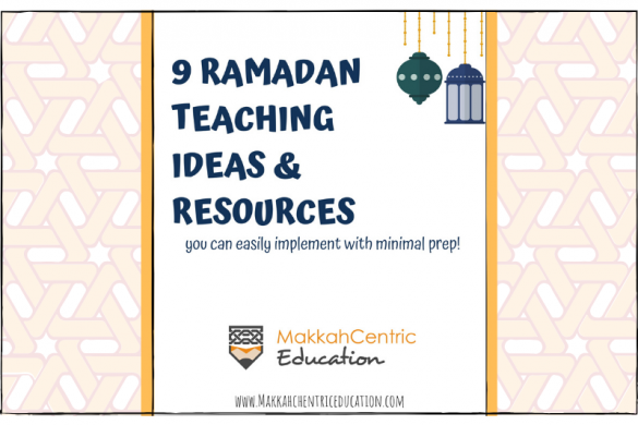9 Ramadan Teaching Resources that can be adapted for any time of the year